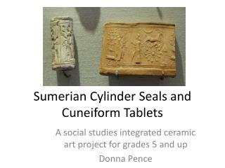 Sumerian Cylinder Seals and Cuneiform Tablets