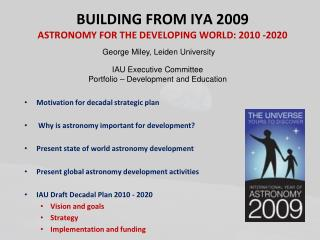 BUILDING FROM IYA 2009  ASTRONOMY FOR THE DEVELOPING WORLD: 2010 -2020