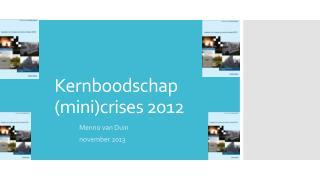Kernboodschap (mini)crises 2012