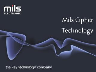 Mils Cipher Technology