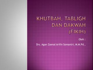KHUTBAH, TABLIGH DAN  DAKWAH  (FIKIH)