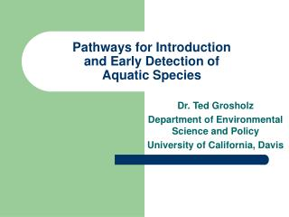 Pathways for Introduction  and Early Detection of Aquatic Species