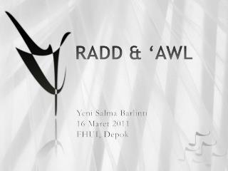 RADD & 'AWL