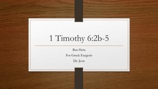 1 Timothy 6:2b-5