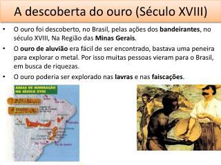 A descoberta do ouro (S�culo XVIII)