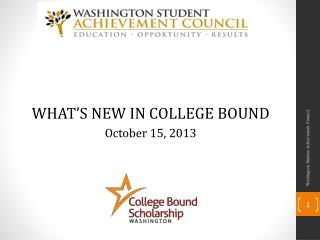 WHAT'S NEW IN COLLEGE BOUND  October 15, 2013