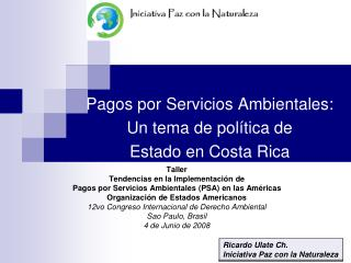Pagos por Servicios Ambientales: Un tema de política de  Estado en Costa Rica