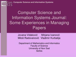 Computer Science and Information Systems Journal: Some Experiences in Managing Papers