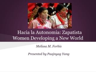 Hacia la Autonomia: Zapatista Women Developing a New World