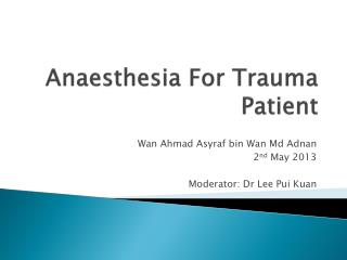 Anaesthesia For Trauma Patient