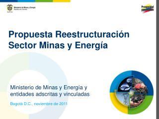Propuesta Reestructuración Sector Minas y Energía