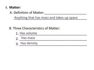 I.  Matter:      A. Definition of Matter:_______________________