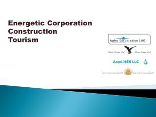 Energetic Corporation Construction Tourism