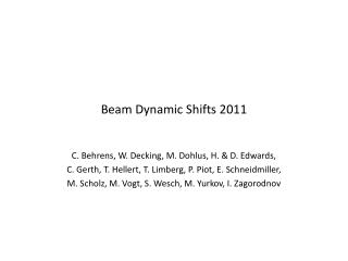 Beam Dynamic Shifts 2011