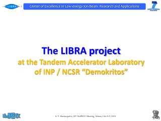 "The  LIBRA  project at the Tandem Accelerator Laboratory of INP / NCSR ""Demokritos"""