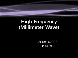 High  Frequency (Millimeter Wave)