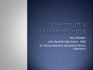 Construct a  Leakproof  Mold