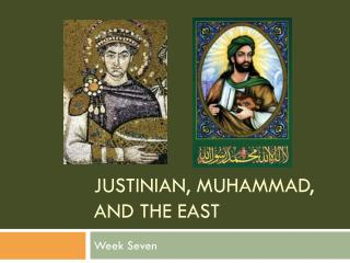 Justinian,  muhammad , and the East