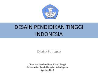 DESAIN PENDIDIKAN TINGGI INDONESIA