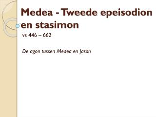 Medea - Tweede  epeisodion  en  stasimon