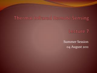 Thermal  Infrared Remote  Sensing Lecture  7