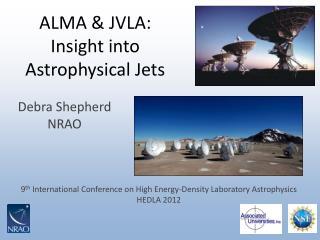 ALMA & JVLA: Insight into Astrophysical Jets