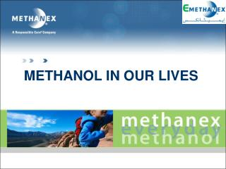 METHANOL IN OUR LIVES