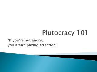 Plutocracy 101