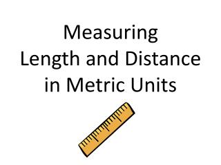 Measuring Length and Distance in Metric Units