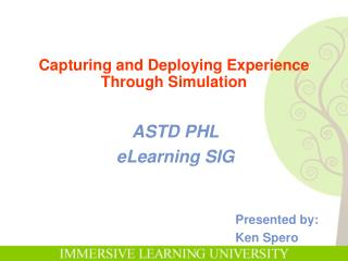Capturing and Deploying  Experience Through Simulation