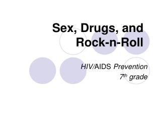Sex, Drugs, and Rock-n-Roll