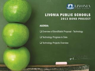 AGENDA:  Overview of Bond/Ballot Proposal - Technology  Technology Progress to Date