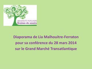 Diaporama de Lia Malhouitre- Ferraton pour sa conférence du 28 mars 2014