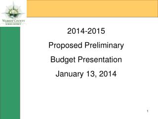 2014-2015 Proposed Preliminary  Budget Presentation January 13, 2014