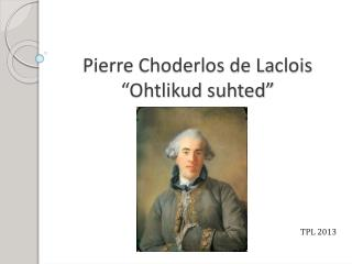 "Pierre Choderlos de Laclois ""Ohtlikud suhted"""