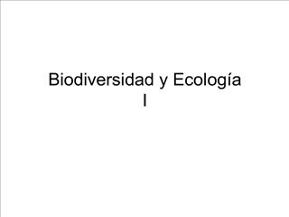 Biodiversidad y Ecolog a  I