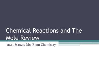 Chemical Reactions and The Mole Review