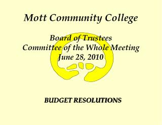 Mott Community College Board of Trustees Committee of the Whole Meeting June 28, 2010