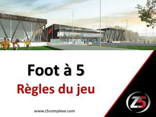 Foot à 5 Règles du jeu