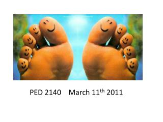 PED 2140    March 11 th  2011