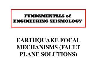 FUNDAMENTALS of ENGINEERING SEISMOLOGY