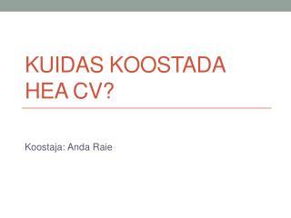 Kuidas koostada hea CV?