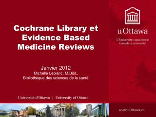 Cochrane Library et Evidence Based  Medicine Reviews