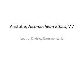 Aristotle,  Nicomachean  Ethics , V.7