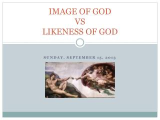 IMAGE OF GOD VS LIKENESS OF GOD