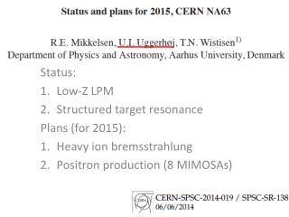 Status: Low-Z LPM Structured target  resonance Plans (for 2015): Heavy ion  bremsstrahlung
