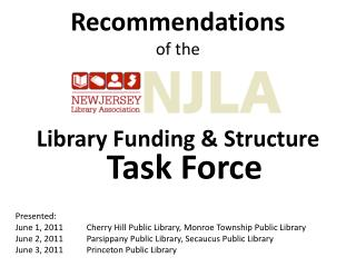 Recommendations of the Library Funding & Structure  Task Force Presented:
