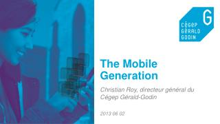 The Mobile  Generation
