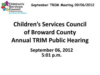 Children's  Services  Council of Broward County  Annual TRIM Public Hearing
