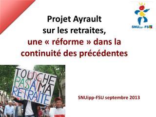Projet Ayrault  sur les retraites, une «réforme» dans la continuité des précédentes